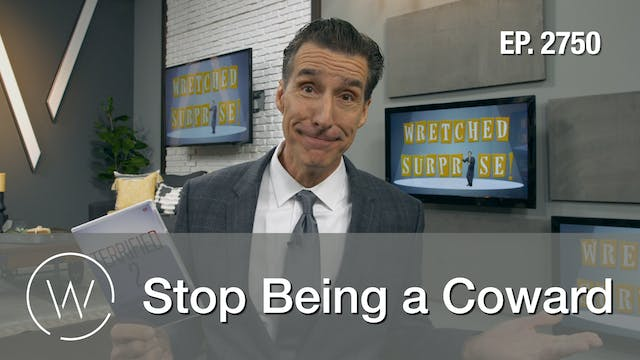 Stop Being a Coward - Wretched TV