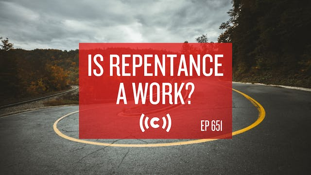 Is Repentance a Work? - Core Christia...