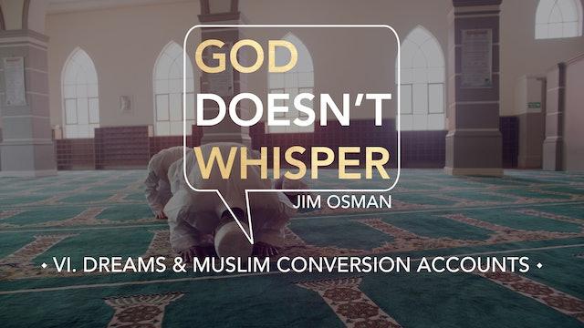 Dreams & Muslim Conversion Accounts - E.6 - God Doesn't Whisper - Jim Osman