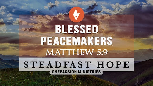 Blessed Peacemakers - Steadfast Hope ...
