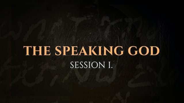 The Speaking God - Session 1 – The Go...