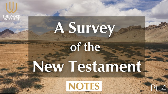 Notes (Pt. 4) - A Survey of the New Testament