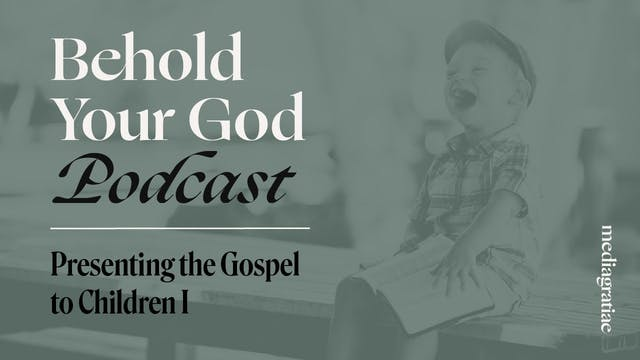 Presenting the Gospel to Children I -...