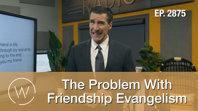 The Problem With Friendship Evangelism - Wretched TV