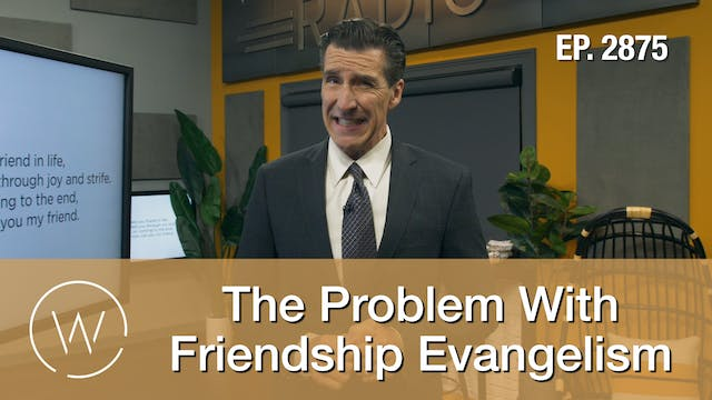 The Problem With Friendship Evangelis...