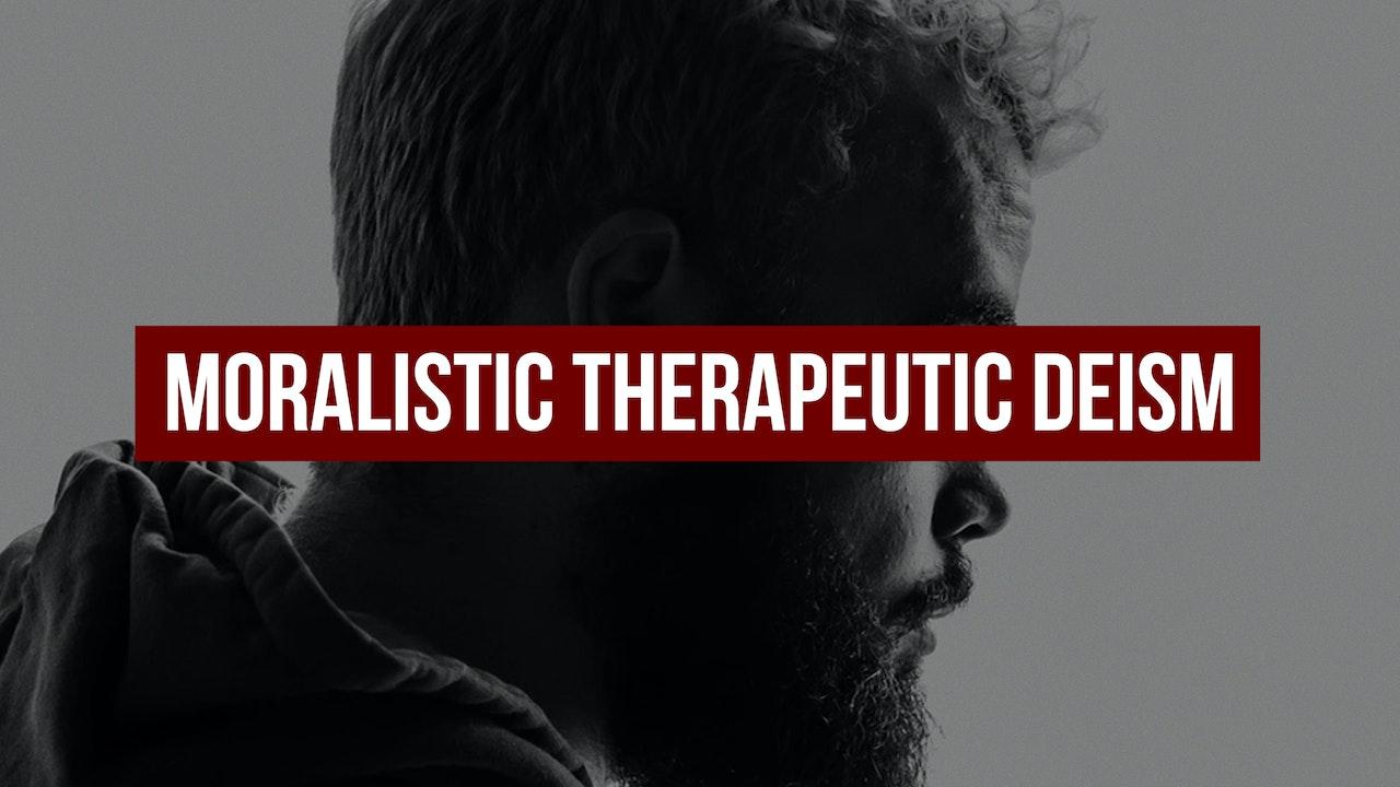 Moralistic Therapeutic Deism