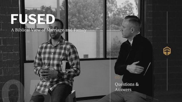Audience Questions & Answers (Session 5) - Fused - For the Gospel