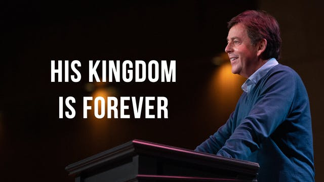 His Kingdom is Forever - Alistair Begg