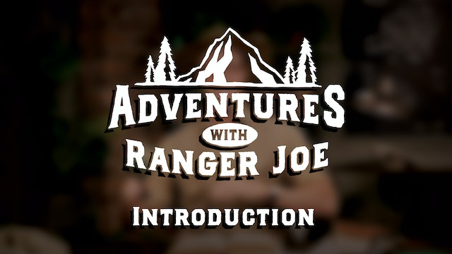 Adventures with Ranger Joe - Season 1, Introduction