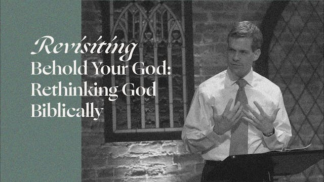 Revisiting Behold Your God: Rethinkin...