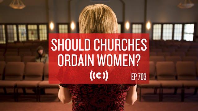 Should Churches Ordain Women? - Core ...