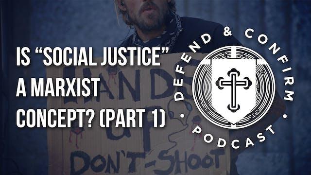 "Is ""Social Justice"" a Marxist Concept..."
