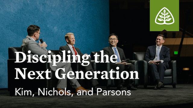 Discipling the Next Generation (Seminar) – Kim, Nichols, and Parsons – Ligonier