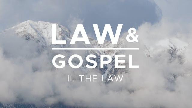 The Law - Law & Gospel (Ep. 2) - Mike...