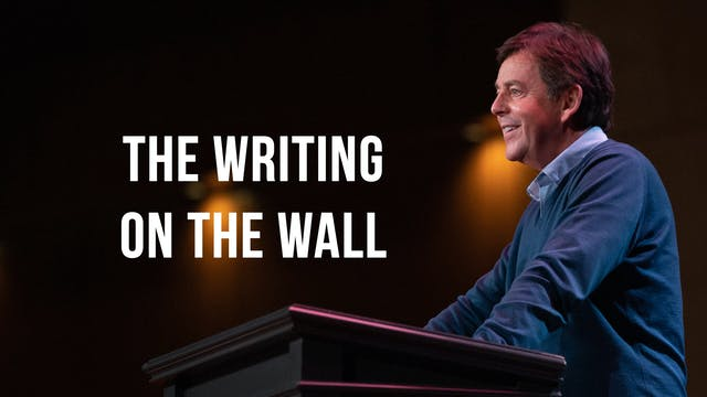 The Writing on the Wall - Alistair Begg