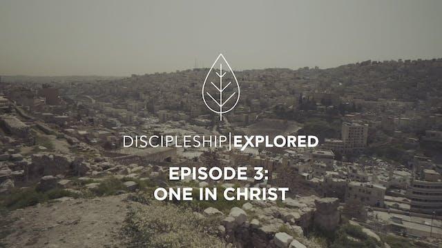 Discipleship Explored Episode 3 - One...