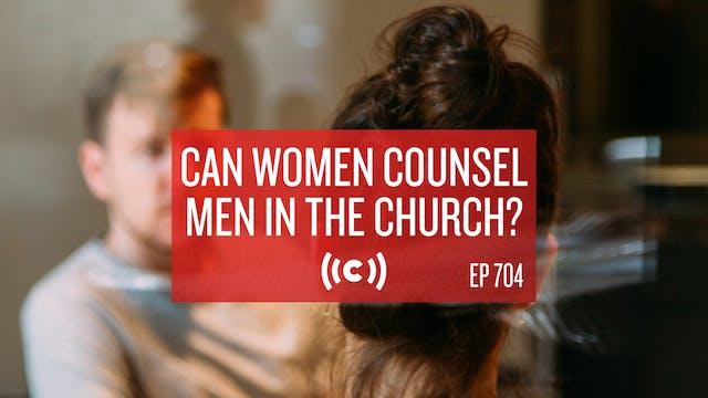Can Women Counsel Men in the Church? ...