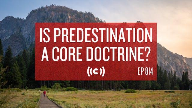 Is Predestination a Core Doctrine? - ...
