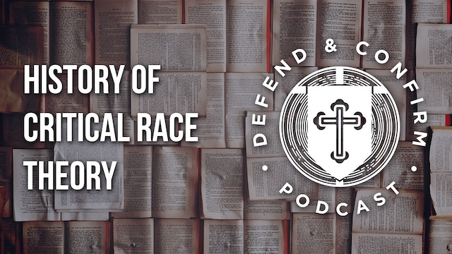 History of Critical Race Theory - Defend and Confirm Podcast