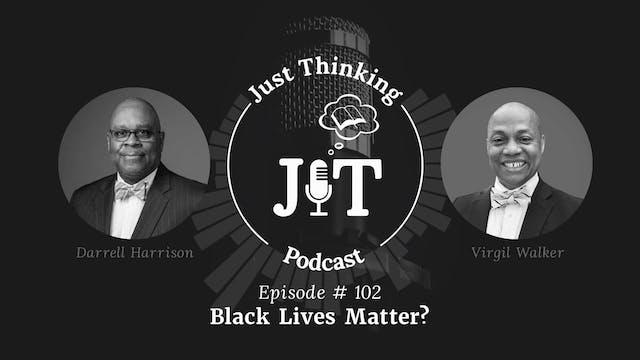 Black Lives Matter? - The Just Thinki...
