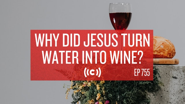 Why Did Jesus Turn Water Into Wine? - Core Live - 7/22/21