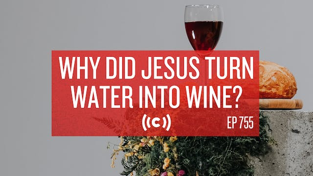 Why Did Jesus Turn Water Into Wine? -...