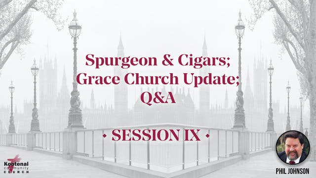 Spurgeon & Cigars; Grace Church Updat...
