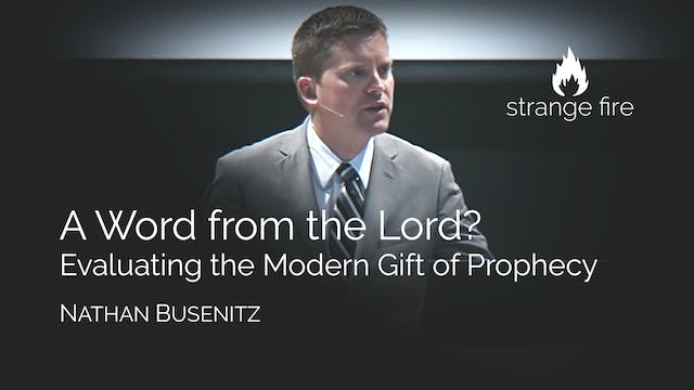 A Word from the Lord? - Nathan Busenitz