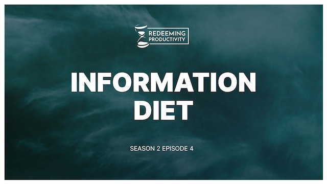 How to Curate Your Information Diet - S2:E4 - Redeeming Productivity