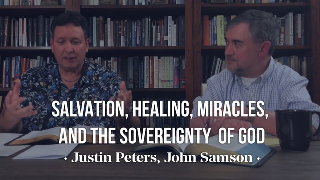 Salvation, Healing, Miracles, and the Sovereignty of God - Pastor John Samson