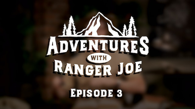Adventures with Ranger Joe - Season 1, Episode 3