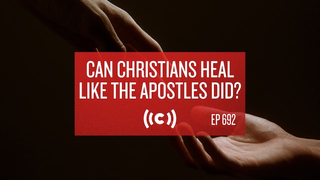 Can Christians Heal Like the Apostles Did? - Core Live - 4/26/21