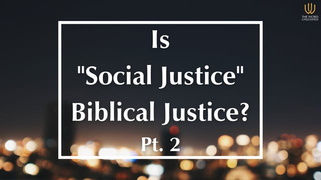 Is Social Justice Biblical Justice? ...