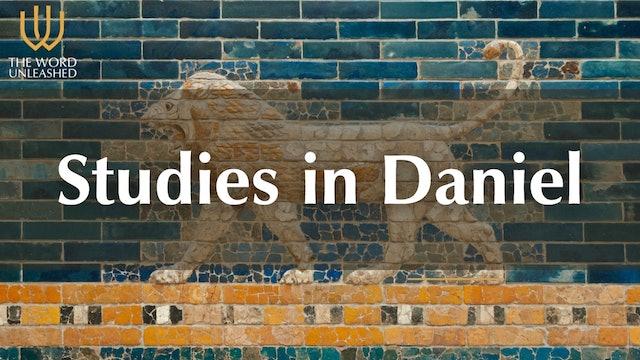 Studies in Daniel - The Word Unleashed