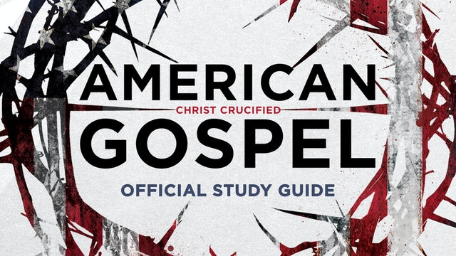 Study Guide - American Gospel: Christ Crucified