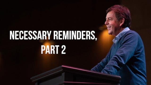 Necessary Reminders, Part 2 - Alistai...