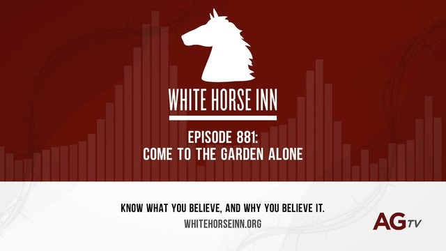 Come to the Garden Alone - The White Horse Inn - #881