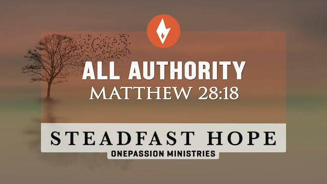All Authority - Steadfast Hope - Dr. ...