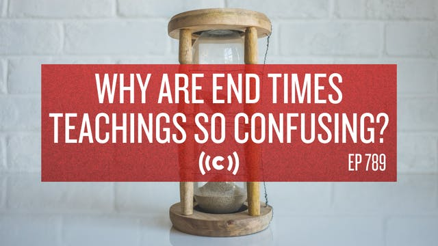 Why Are End Times Teachings So Confus...