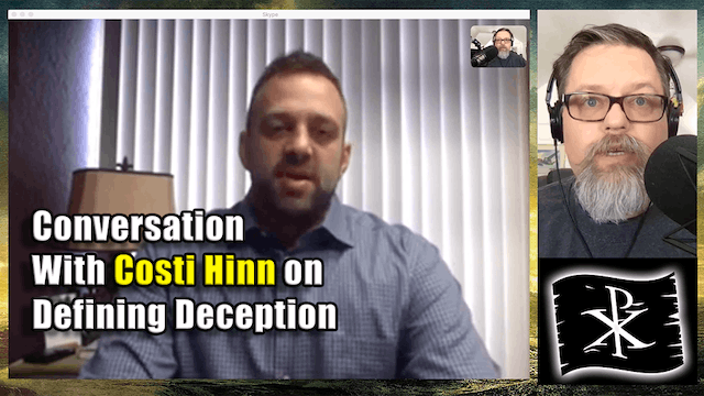 "Conversation with Costi Hinn on ""Defining Deception"" - Chris Rosebrough"