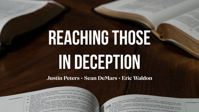 Reaching Those in Deception - AG Roun...