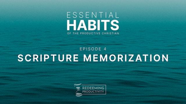 Scripture Memorization - S01.E04 - Redeeming Productivity
