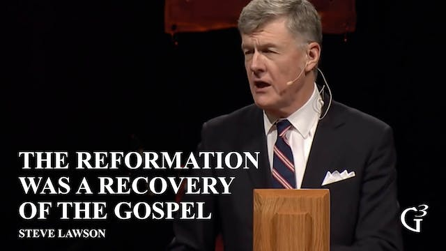 The Reformation Was a Recovery of the...