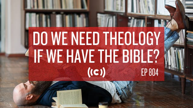 Do We Need Theology If We Have the Bi...