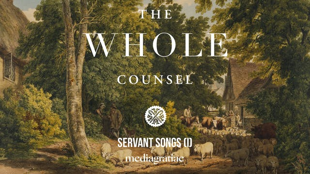 Servant Songs I: Context and Backdrop...