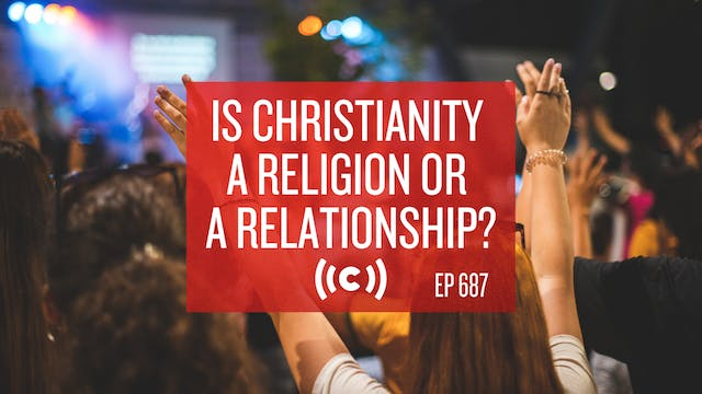 Is Christianity a Religion or a Relat...