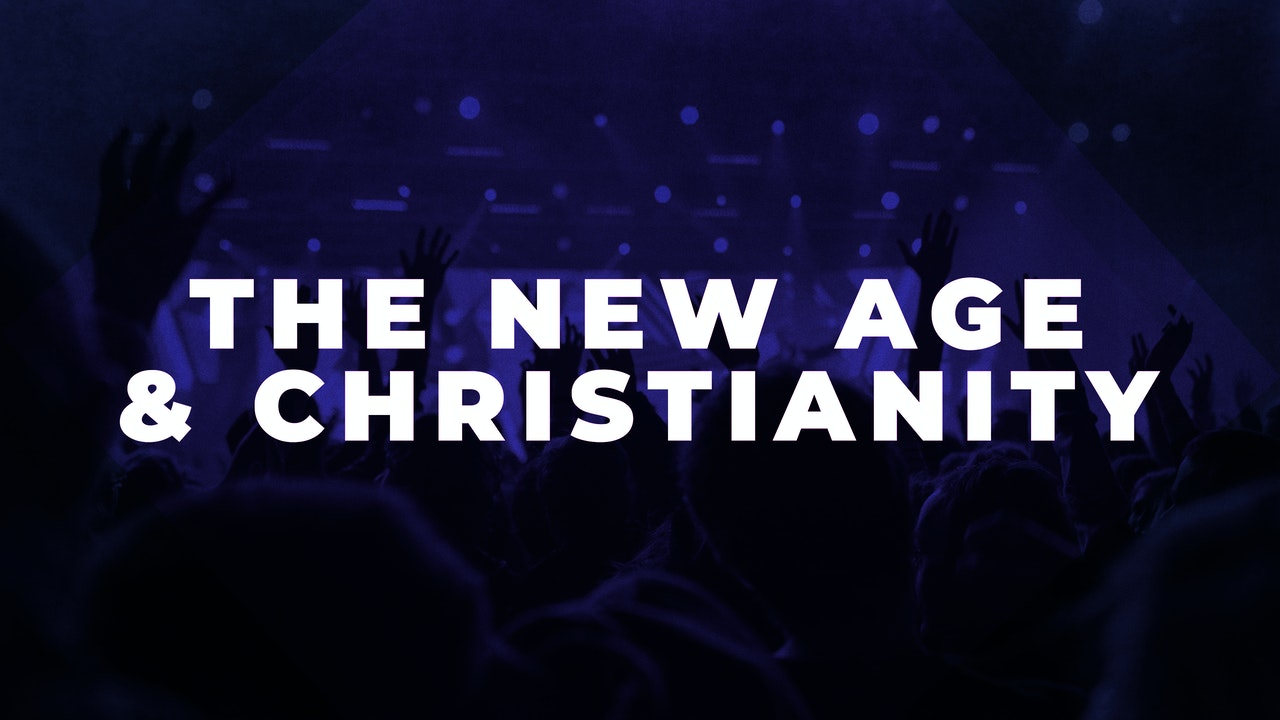 The New Age & Christianity