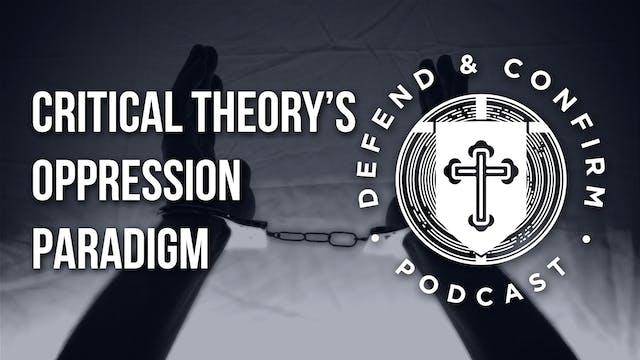 Critical Theory's Oppression Paradigm...