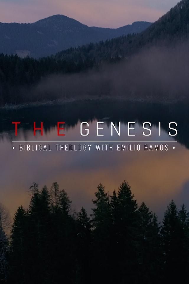 The Genesis - Biblical Theology with Emilio Ramos