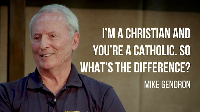 I'm a Christian and You're a Catholic. So What's the Difference? - Mike Gendron